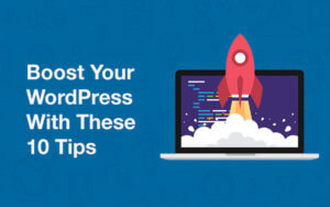 boost_your_wordpress_with_these_10_tips